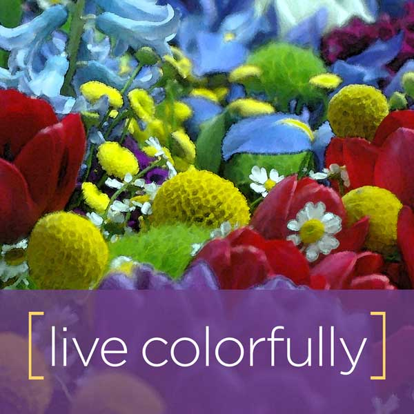 Live Colorfully, Dare to be different
