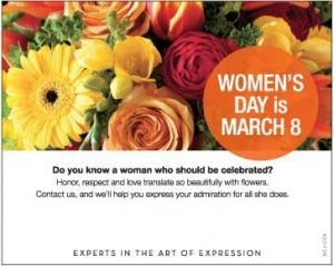 Place Women's Day print ads in your area newspapers, including publications by local high schools and colleges.