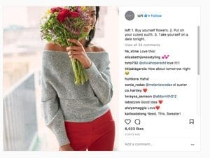 """The Instagram post by The Loft reads: """"1. Buy yourself flowers. 2. Put on your cutest outfit. 3. Take yourself on a date tonight."""""""