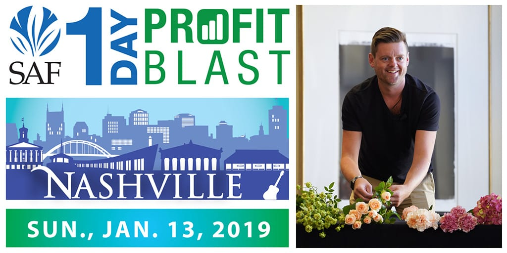 "SAF's 1-Day Profit Blast in Nashville, sponsored by DWF Wholesale, features Derek Woodruff, AIFD, CF, PFCI, who will present ""Design Hacks and Smart Services to Delight Consumers."" Early-bird registration saves you $60 and is available until January 3. Additional registrants from the same company are only $99 each."