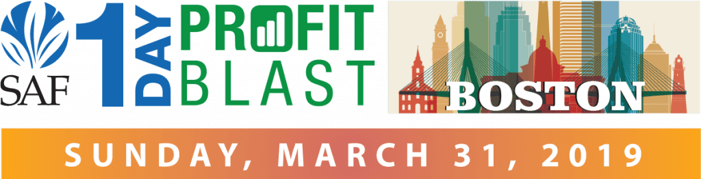 Sponsored by Jacobson, the SAF 1-Day Profit Blast in Boston is $139 for members and $189 for non-members, and $99 for each additional registrant from the same company. Register now at safnow.org/1-day-profit-blast.